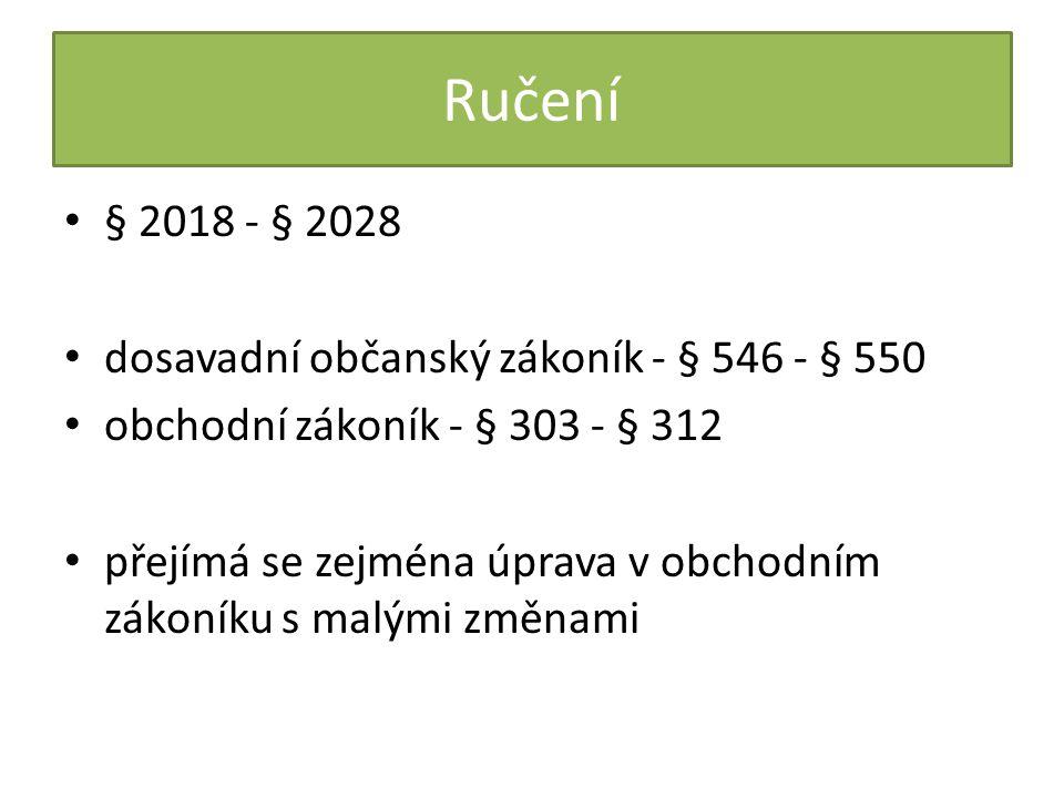 Ručení § 2018 - § 2028 dosavadní občanský zákoník - § 546 - § 550