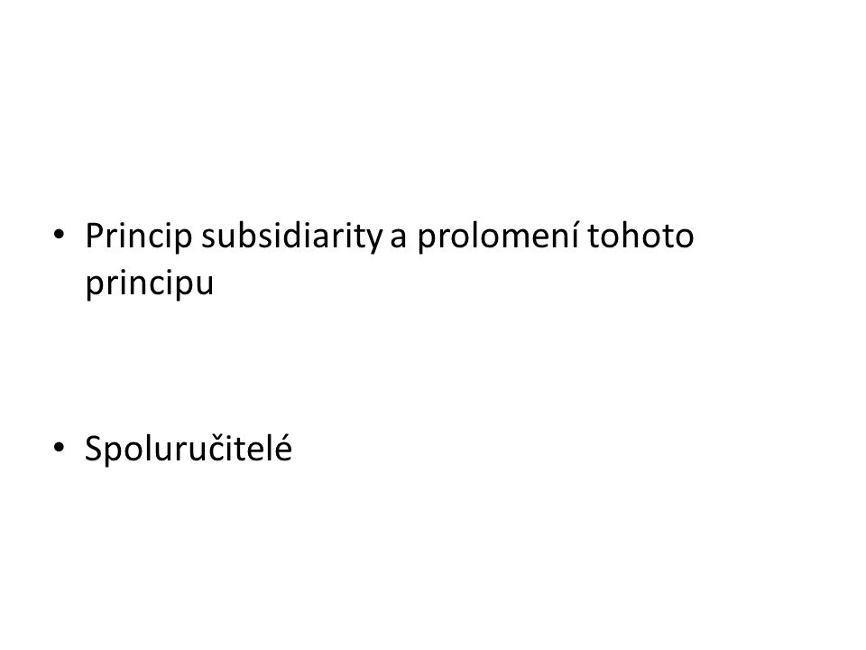 Princip subsidiarity a prolomení tohoto principu