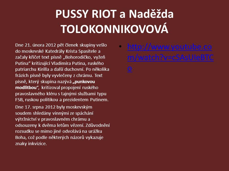 PUSSY RIOT a Naděžda TOLOKONNIKOVOVÁ