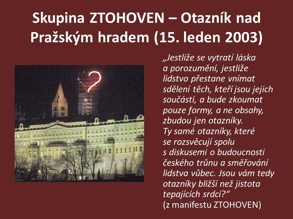 Skupina ZTOHOVEN – Otazník nad Pražským hradem (15. leden 2003)