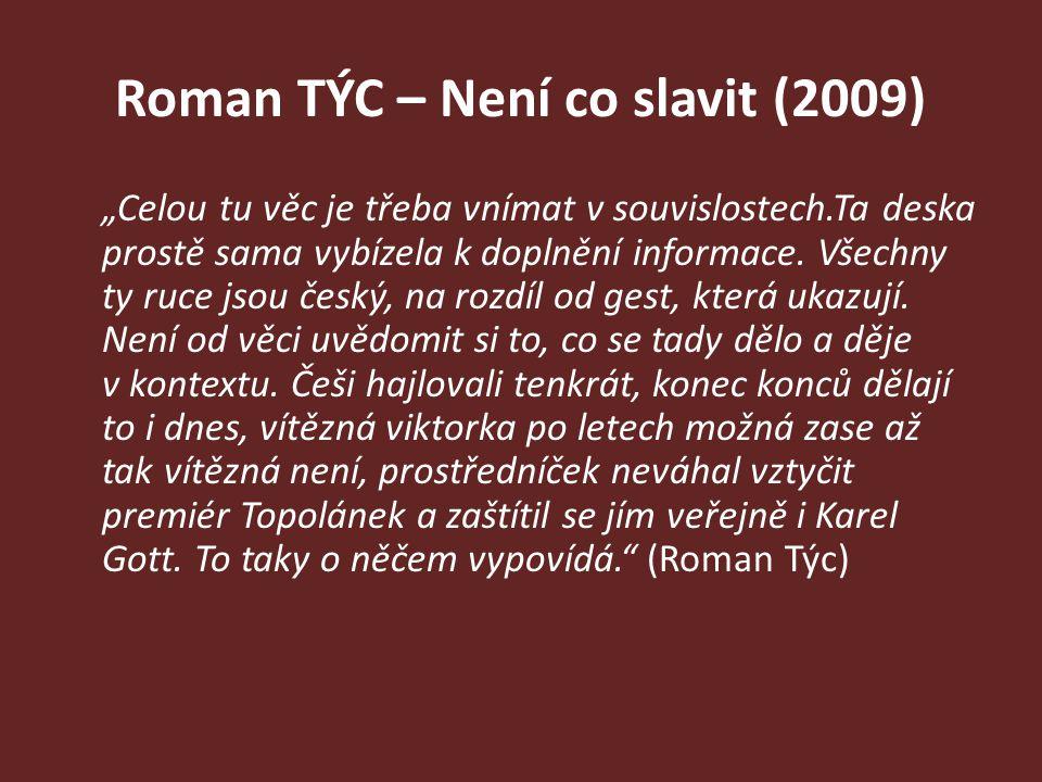 Roman TÝC – Není co slavit (2009)