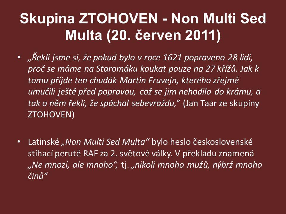 Skupina ZTOHOVEN - Non Multi Sed Multa (20. červen 2011)