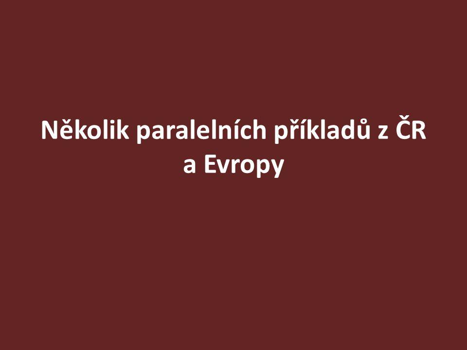 Několik paralelních příkladů z ČR a Evropy