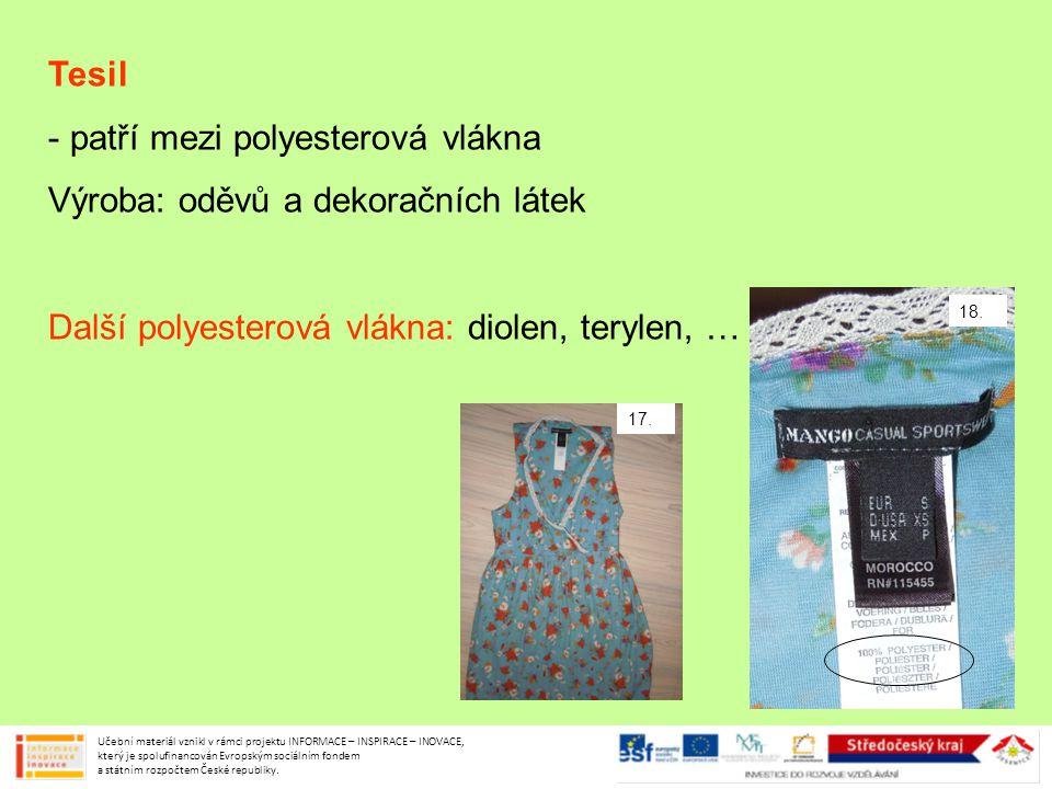 patří mezi polyesterová vlákna Výroba: oděvů a dekoračních látek
