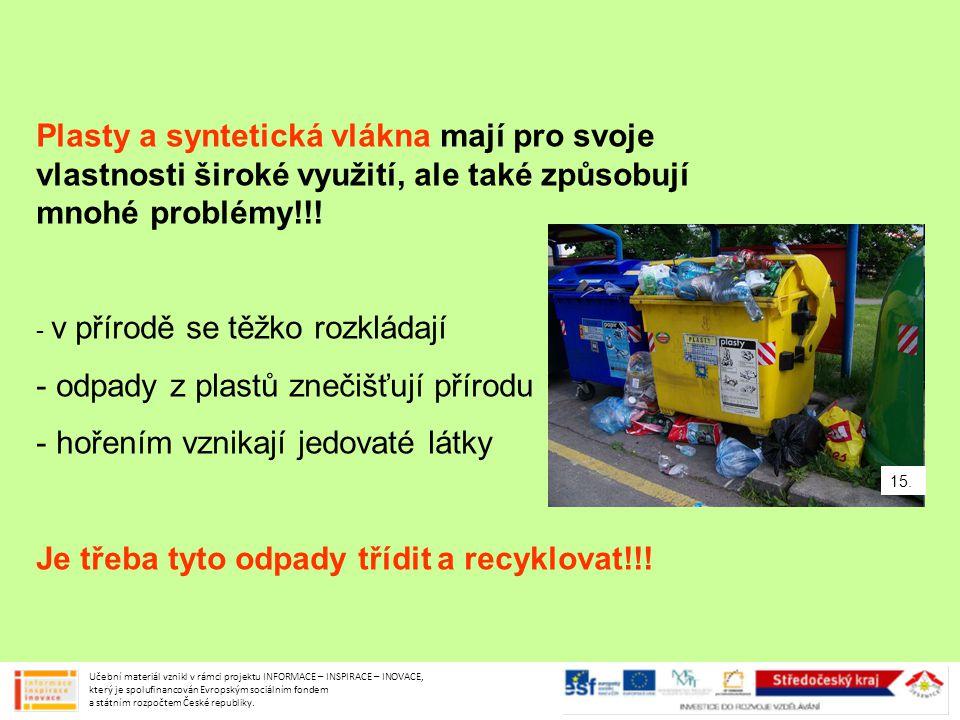 odpady z plastů znečišťují přírodu hořením vznikají jedovaté látky