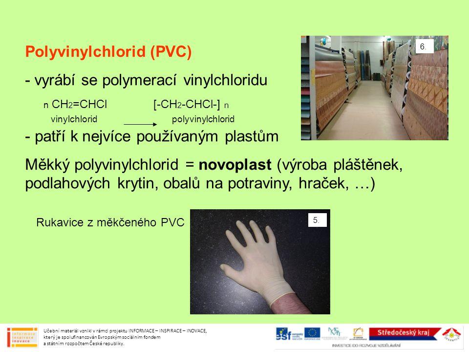 Polyvinylchlorid (PVC) - vyrábí se polymerací vinylchloridu