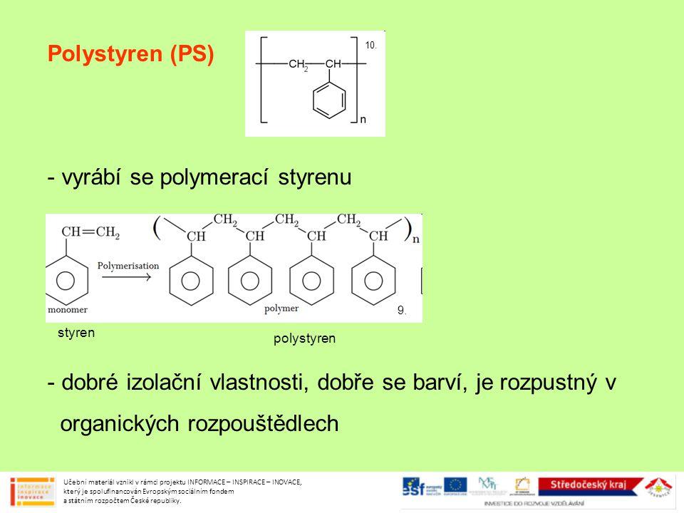 vyrábí se polymerací styrenu
