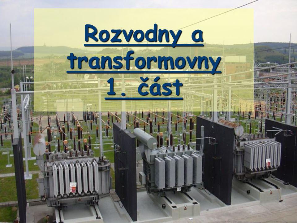 Rozvodny a transformovny 1. část