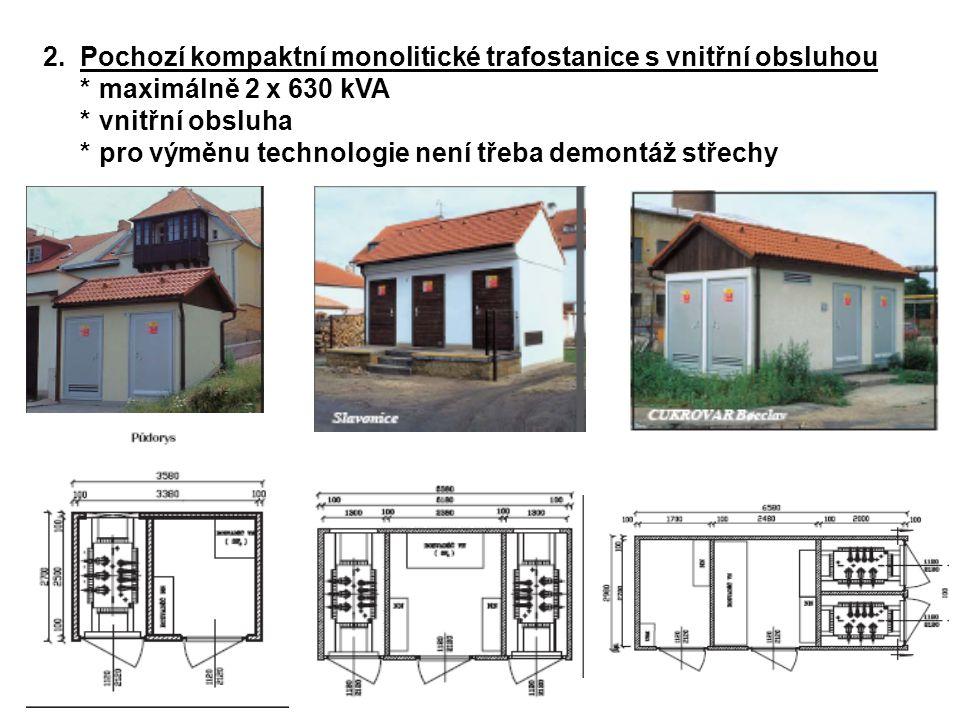 2. Pochozí kompaktní monolitické trafostanice s vnitřní obsluhou