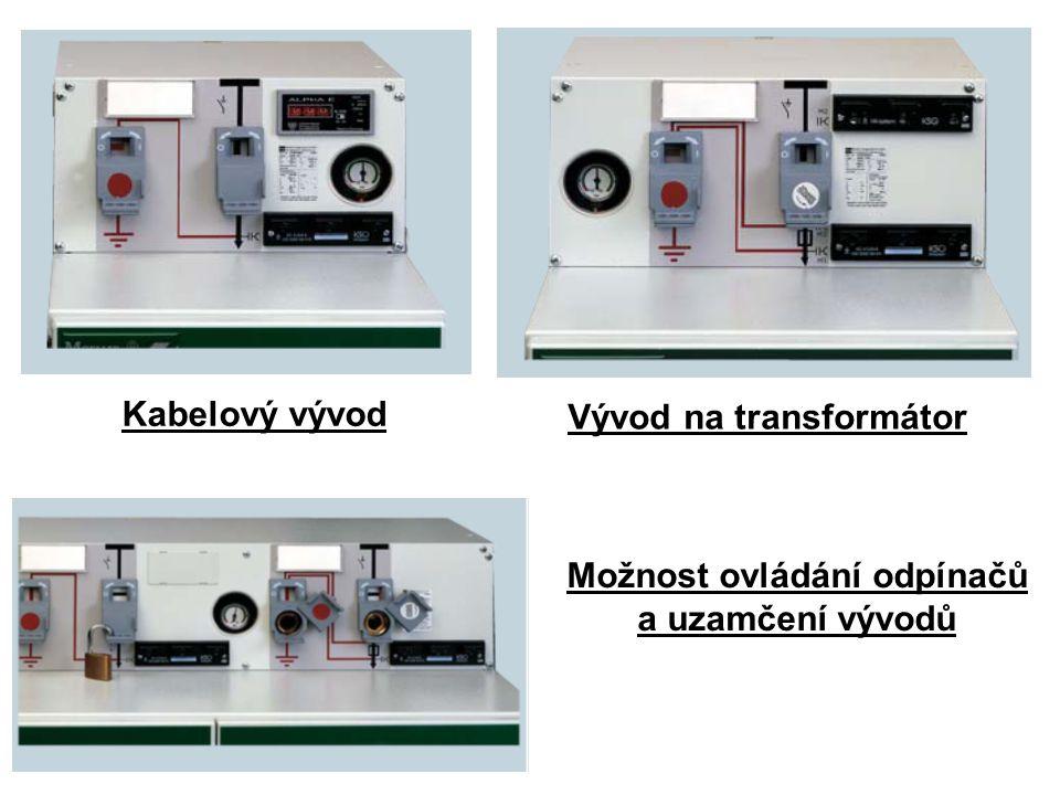 Vývod na transformátor Možnost ovládání odpínačů a uzamčení vývodů