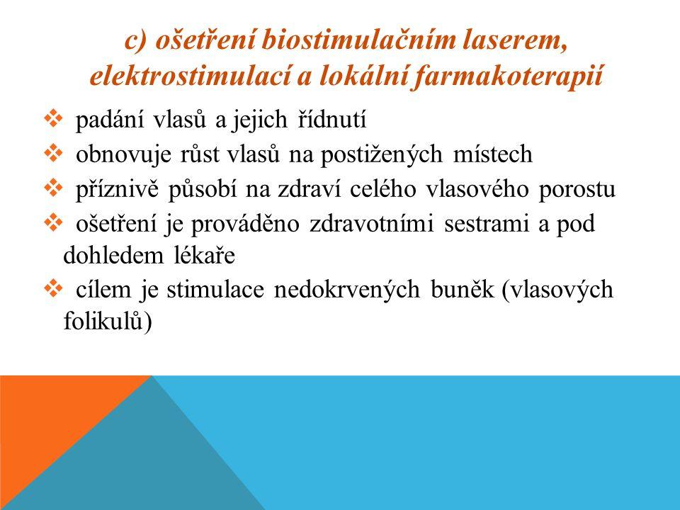 c) ošetření biostimulačním laserem, elektrostimulací a lokální farmakoterapií
