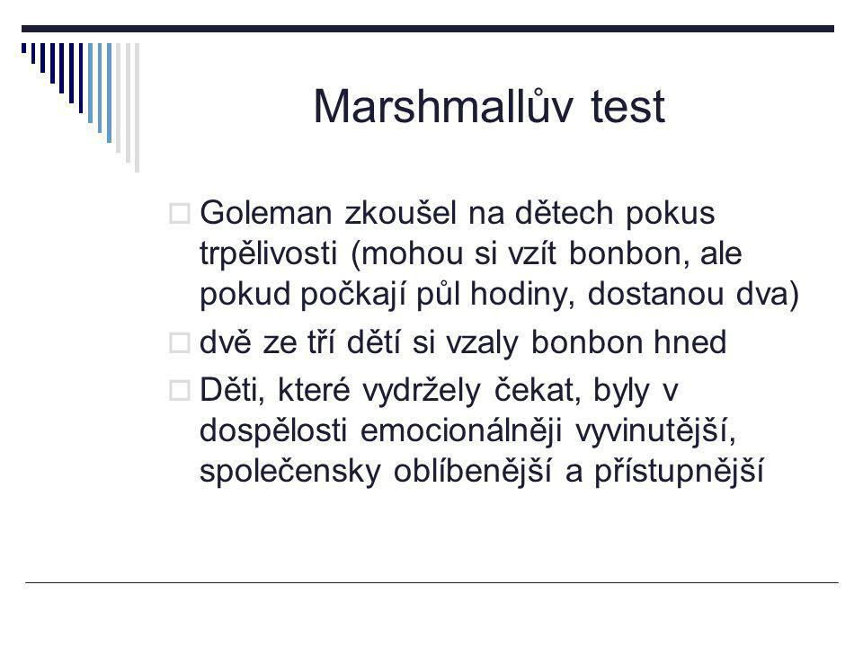 Marshmallův test Goleman zkoušel na dětech pokus trpělivosti (mohou si vzít bonbon, ale pokud počkají půl hodiny, dostanou dva)
