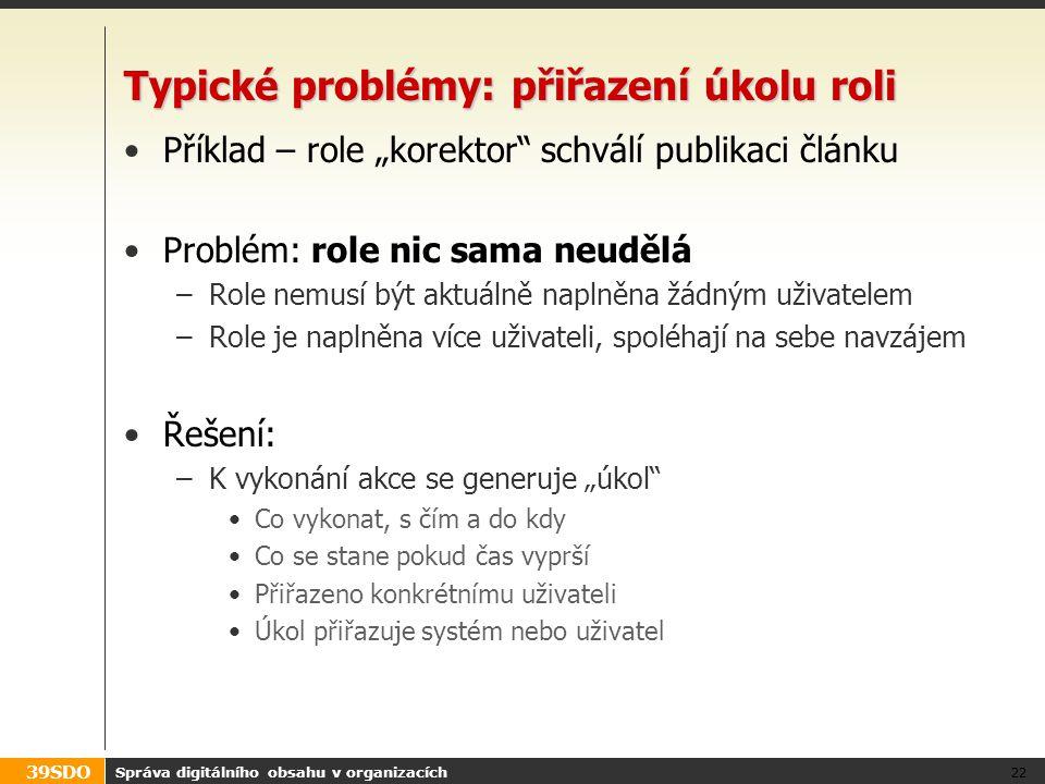 Typické problémy: přiřazení úkolu roli
