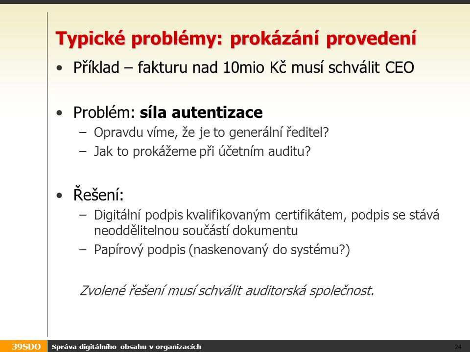 Typické problémy: prokázání provedení