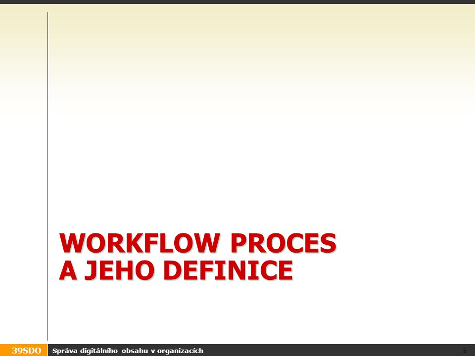 Workflow proces a jeho definice