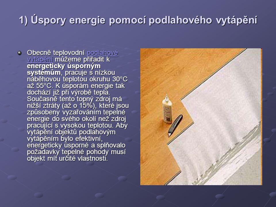 1) Úspory energie pomocí podlahového vytápění