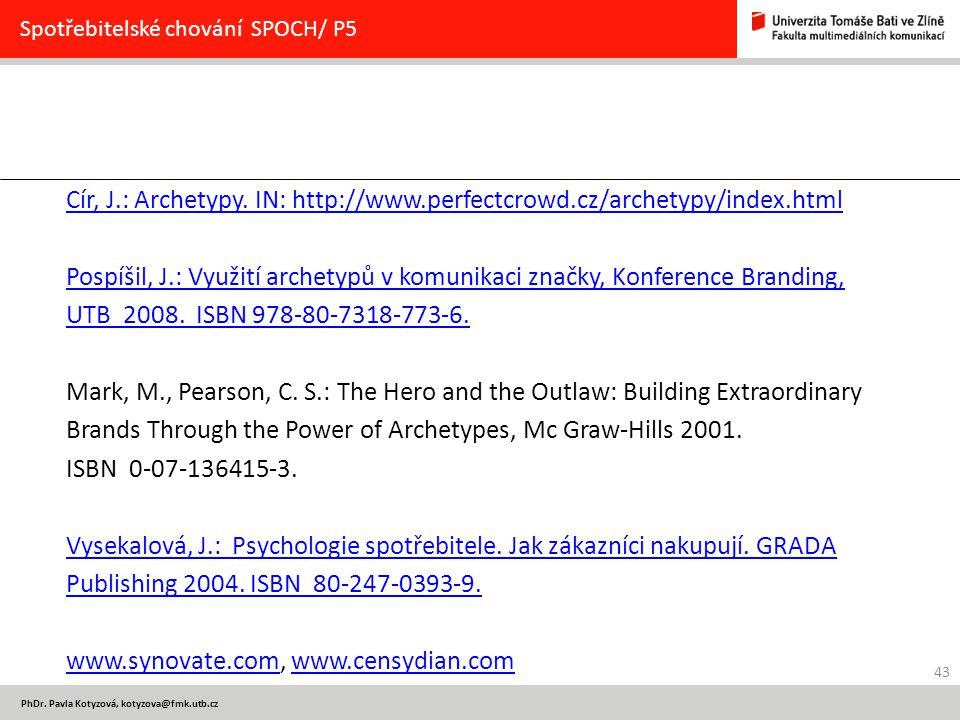 Brands Through the Power of Archetypes, Mc Graw-Hills 2001.