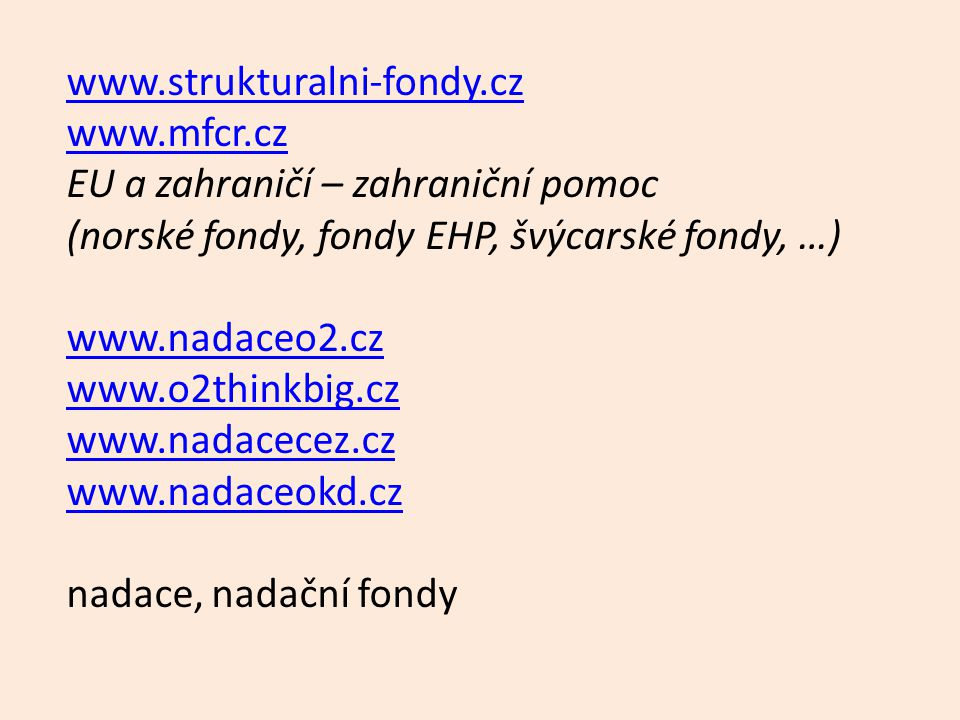 www.strukturalni-fondy.cz www.mfcr.cz. EU a zahraničí – zahraniční pomoc. (norské fondy, fondy EHP, švýcarské fondy, …)