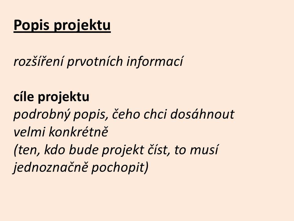 Popis projektu rozšíření prvotních informací cíle projektu