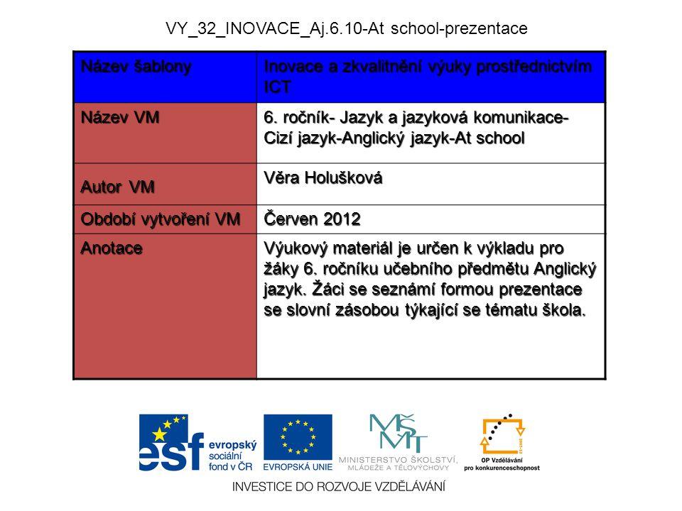 VY_32_INOVACE_Aj.6.10-At school-prezentace