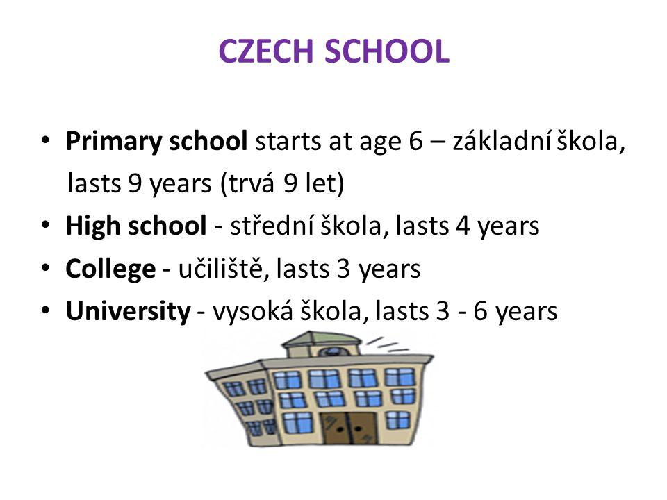 CZECH SCHOOL Primary school starts at age 6 – základní škola,