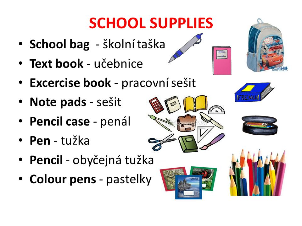 SCHOOL SUPPLIES School bag - školní taška Text book - učebnice