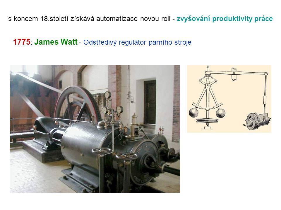 1775: James Watt - Odstředivý regulátor parního stroje