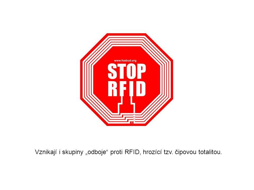"""Vznikají i skupiny """"odboje proti RFID, hrozící tzv. čipovou totalitou."""