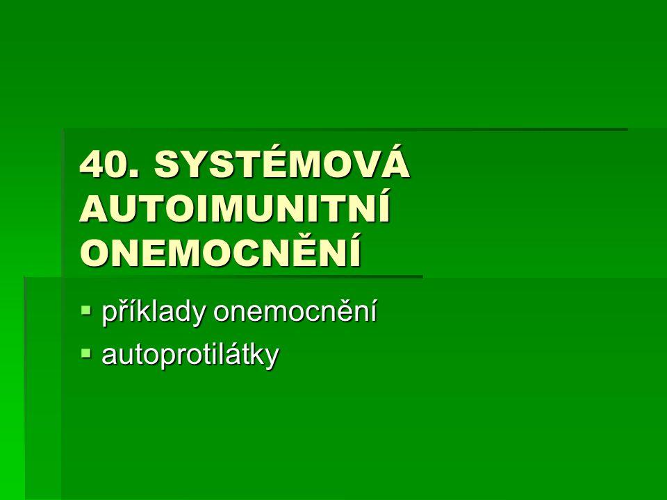 40. SYSTÉMOVÁ AUTOIMUNITNÍ ONEMOCNĚNÍ