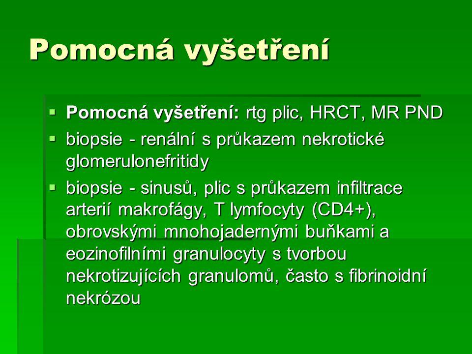 Pomocná vyšetření Pomocná vyšetření: rtg plic, HRCT, MR PND