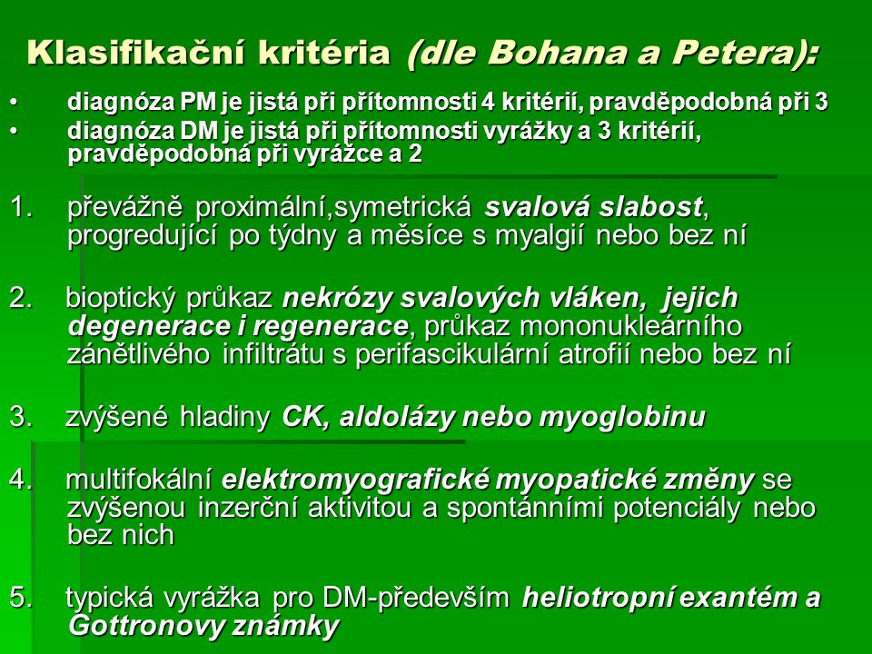 Klasifikační kritéria (dle Bohana a Petera):