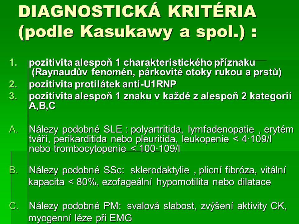 DIAGNOSTICKÁ KRITÉRIA (podle Kasukawy a spol.) :