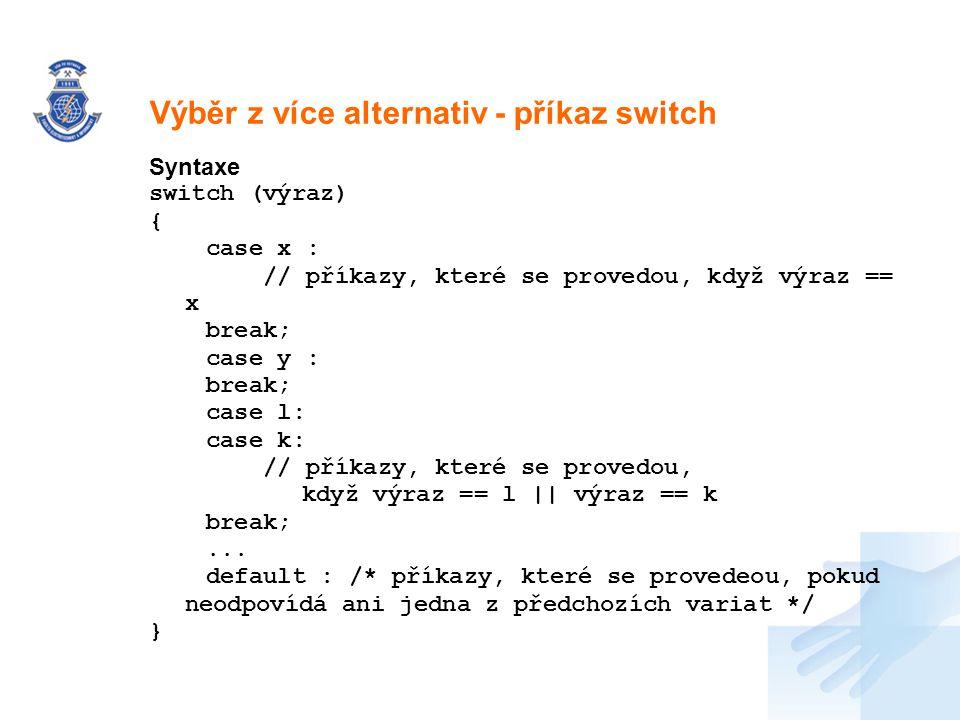 Výběr z více alternativ - příkaz switch