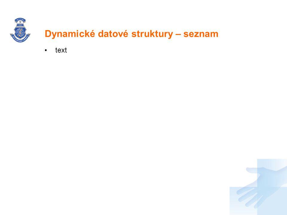 Dynamické datové struktury – seznam