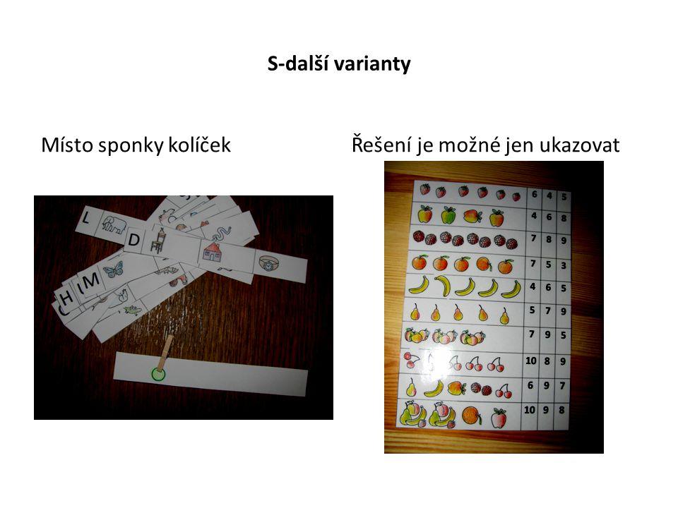 S-další varianty Místo sponky kolíček Řešení je možné jen ukazovat