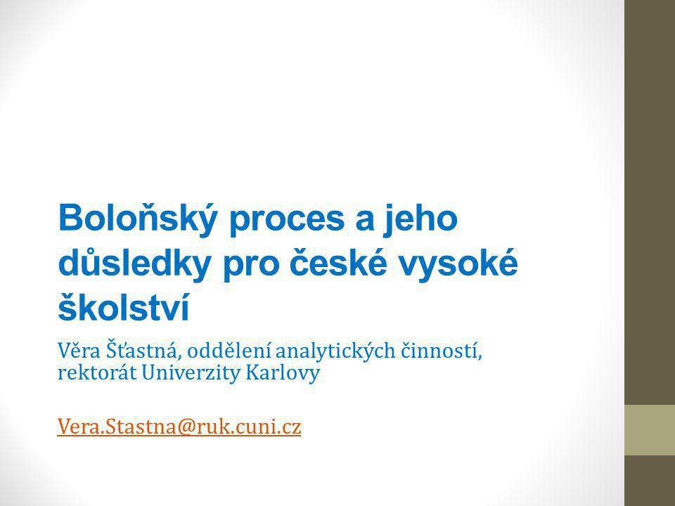 Boloňský proces a jeho důsledky pro české vysoké školství