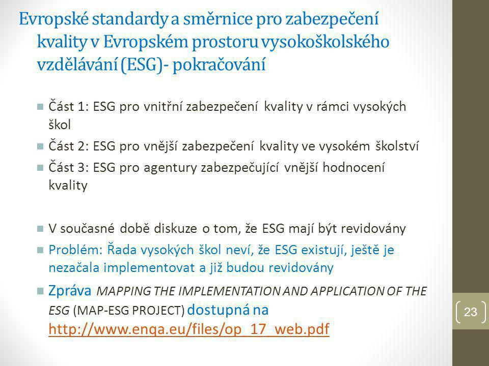 Evropské standardy a směrnice pro zabezpečení kvality v Evropském prostoru vysokoškolského vzdělávání (ESG)- pokračování