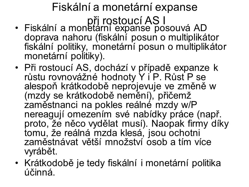 Fiskální a monetární expanse při rostoucí AS I