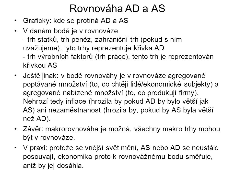 Rovnováha AD a AS Graficky: kde se protíná AD a AS
