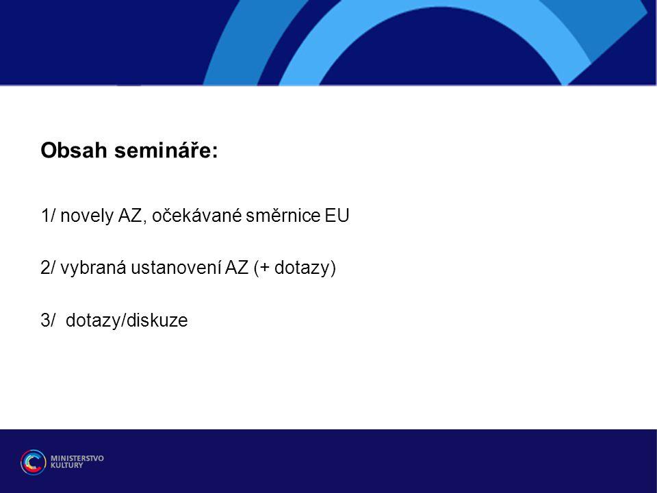 Obsah semináře: 1/ novely AZ, očekávané směrnice EU