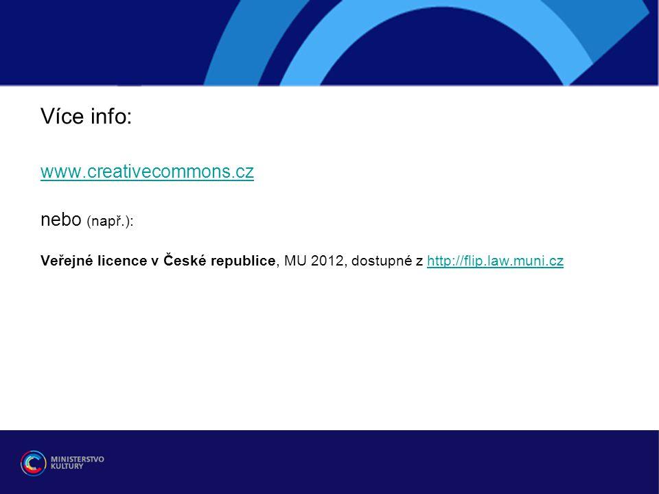 Více info: www.creativecommons.cz nebo (např.):