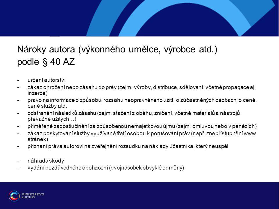 Nároky autora (výkonného umělce, výrobce atd.) podle § 40 AZ