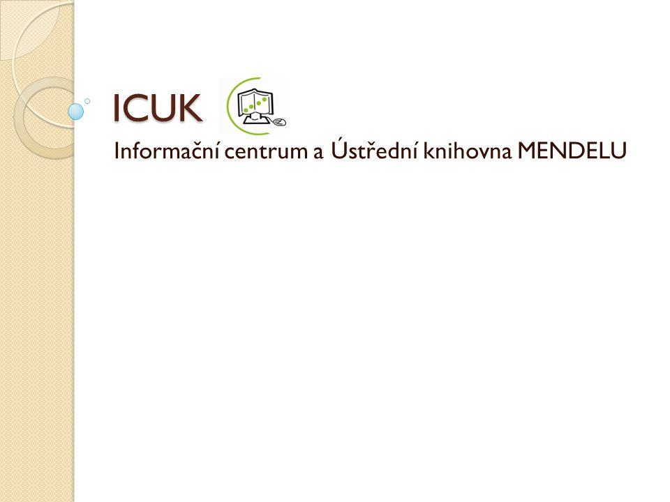 Informační centrum a Ústřední knihovna MENDELU