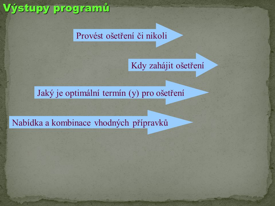 Výstupy programů Provést ošetření či nikoli Kdy zahájit ošetření
