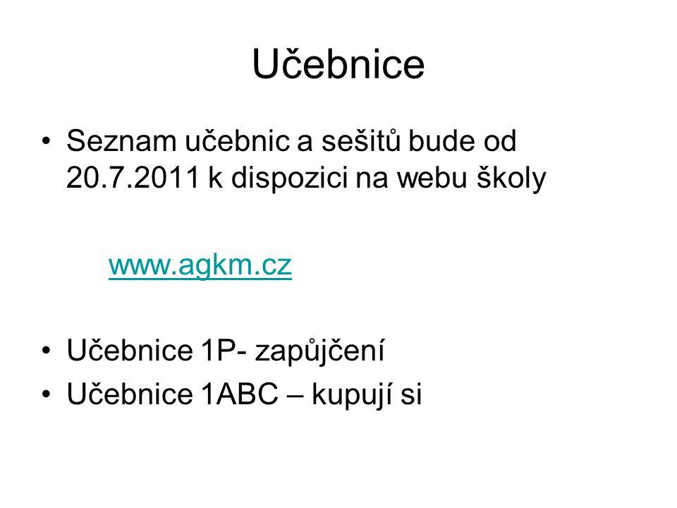 Učebnice Seznam učebnic a sešitů bude od 20.7.2011 k dispozici na webu školy. www.agkm.cz. Učebnice 1P- zapůjčení.