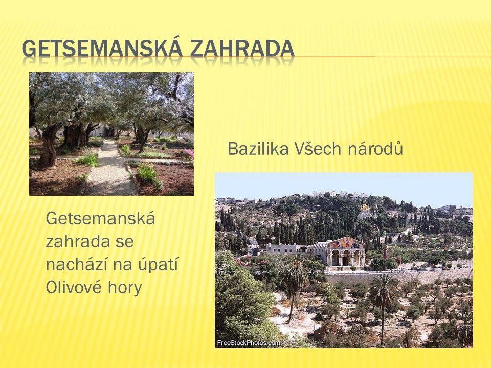 Getsemanská zahrada Bazilika Všech národů