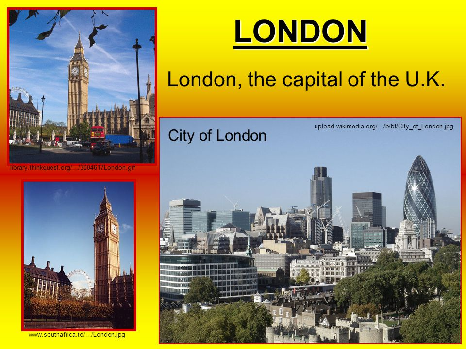 LONDON London, the capital of the U.K. City of London