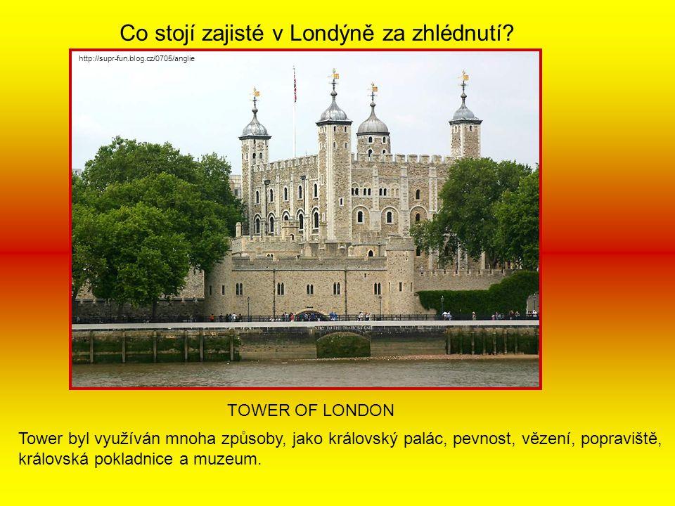 Co stojí zajisté v Londýně za zhlédnutí