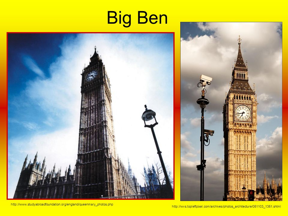Big Ben http://www.studyabroadfoundation.org/england/queenmary_photos.php.