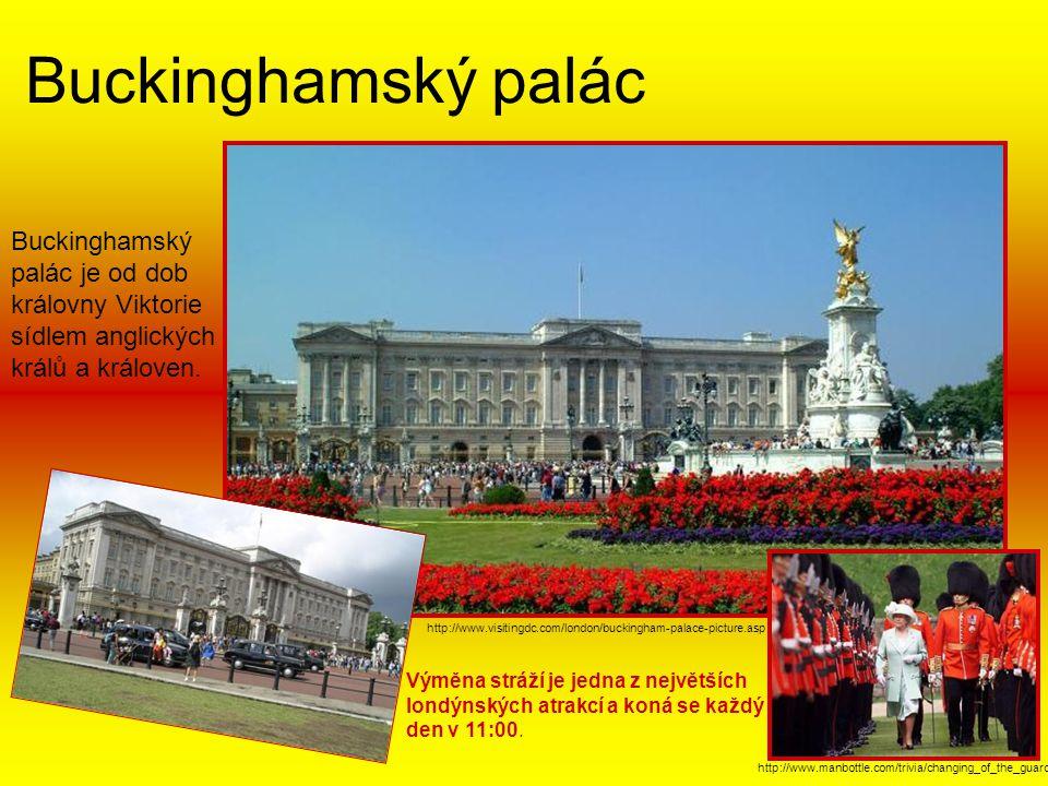 Buckinghamský palác Buckinghamský palác je od dob královny Viktorie